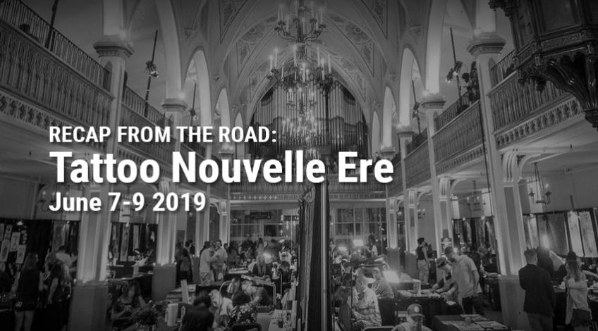 Recap from the Road: Tattoo Nouvelle Ere 2019