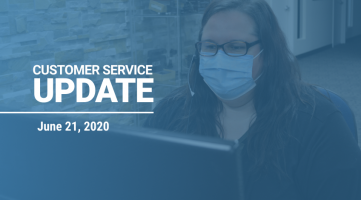 Customer Service Update - June 21, 2020